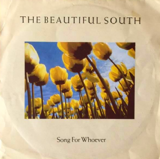 "Beautiful South (The) - Song For Whoever (7"") (G++/G+)"